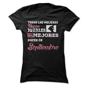 Nacidas en SeptiembreHas Nacido en Septiembre? Esta camiseta es para ti! Disponible solo durante este mes, as que elige la tuya HOY !  algodn.  Compra 2 o mas y ahorra en el envio.septiembre