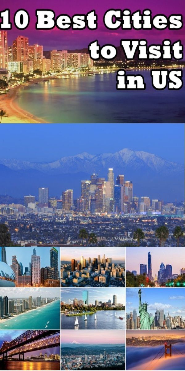 Top 10 Cities To Visit In The Usa For A Cool Vacation Best Cities Summer In Usa City Travel