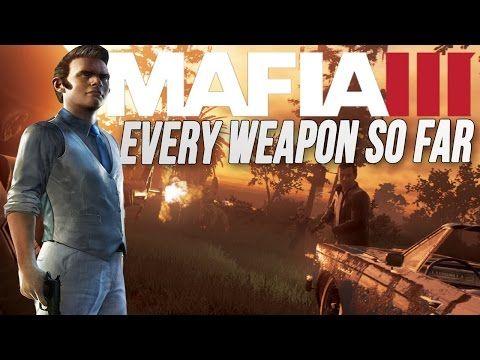 Mafia 3 - Every Weapon So Far! - YouTube