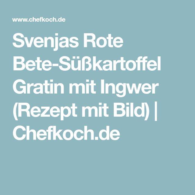 Svenjas Rote Bete-Süßkartoffel Gratin mit Ingwer (Rezept mit Bild) | Chefkoch.de