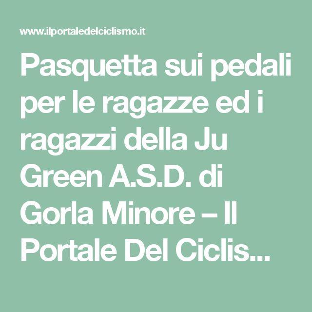 Pasquetta sui pedali per le ragazze ed i ragazzi della Ju Green A.S.D. di Gorla Minore – Il Portale Del Ciclismo
