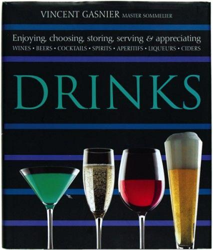 GASNIER, Vincent. Drinks.  Dorling Kindersley. 2005. #alcohol #booze