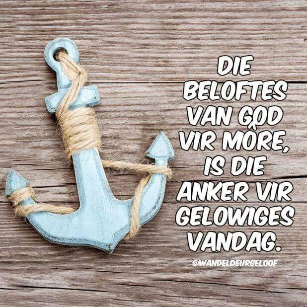 Die beloftes van God...is die ankers vir gelowiges... #Afrikaans #BybelBeloftes #Yesterday2day&2morrow