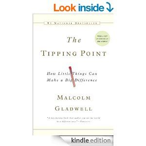 Amazon.com: The Tipping Point: How Little Things Can Make a Big Difference eBook: Malcolm Gladwell: Books