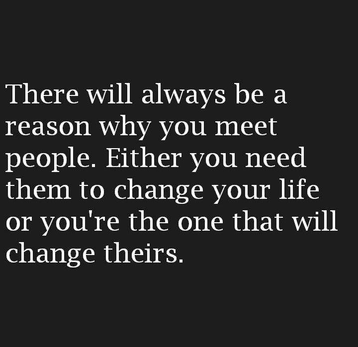 That's what we did changed each other's life...