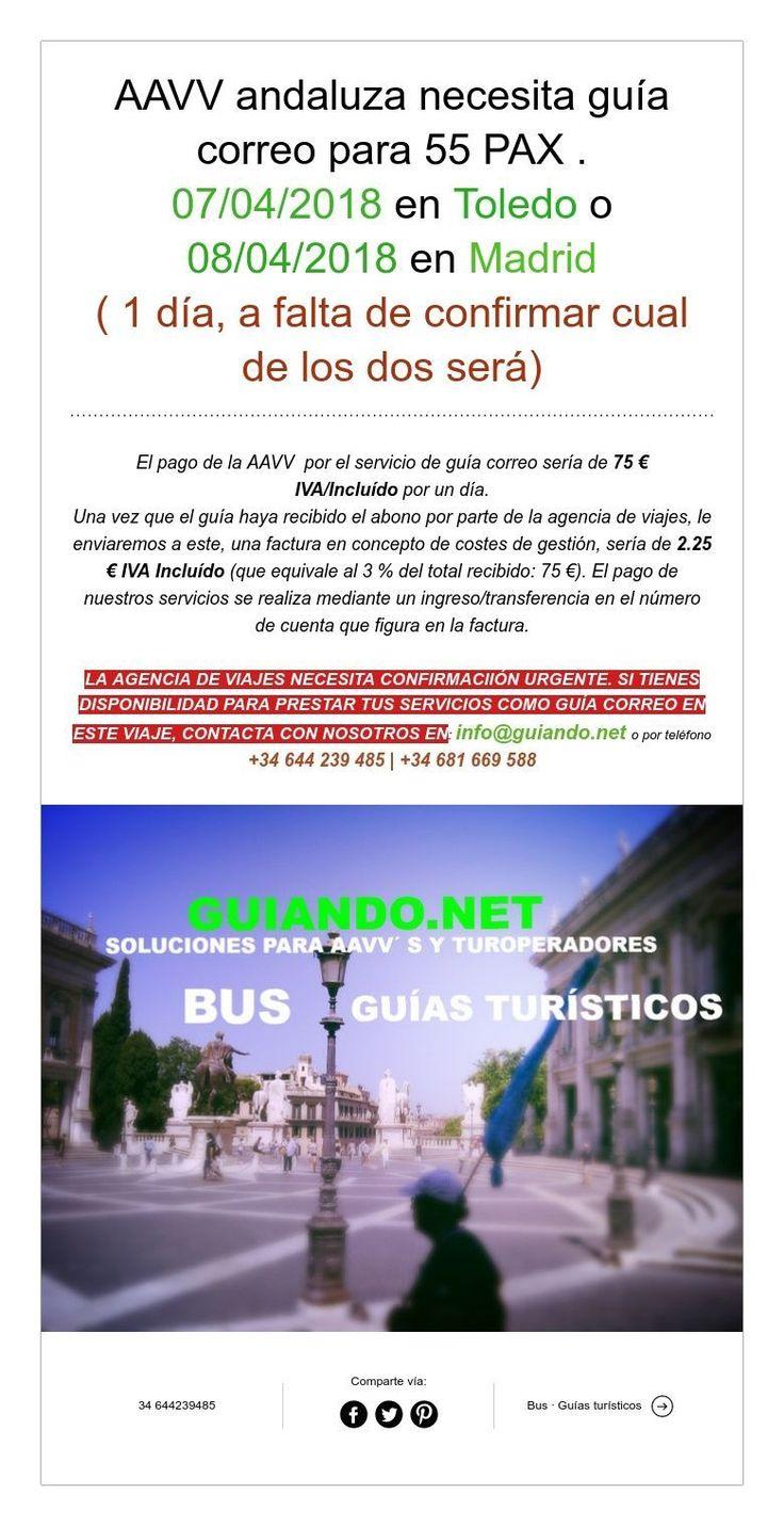 AAVV andaluza necesita guía correo para 55 PAX .  07/04/2018 en Toledo o 08/04/2018 en Madrid  ( 1 día, a falta de confirmar cual de los dos será)