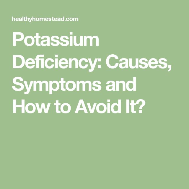 Potassium Deficiency: Causes, Symptoms and How to Avoid It?