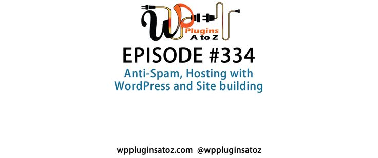 #WordPress #Plugins A to Z Episode 334 Anti-Spam, Hosting with #WordPress - http://plugins.wpsupport.ca/wordpress-plugins-z-episode-334-anti-spam-hosting-wordpress/