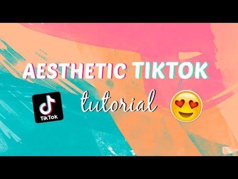 How To Make Aesthetics Videos For Tiktok Fotos