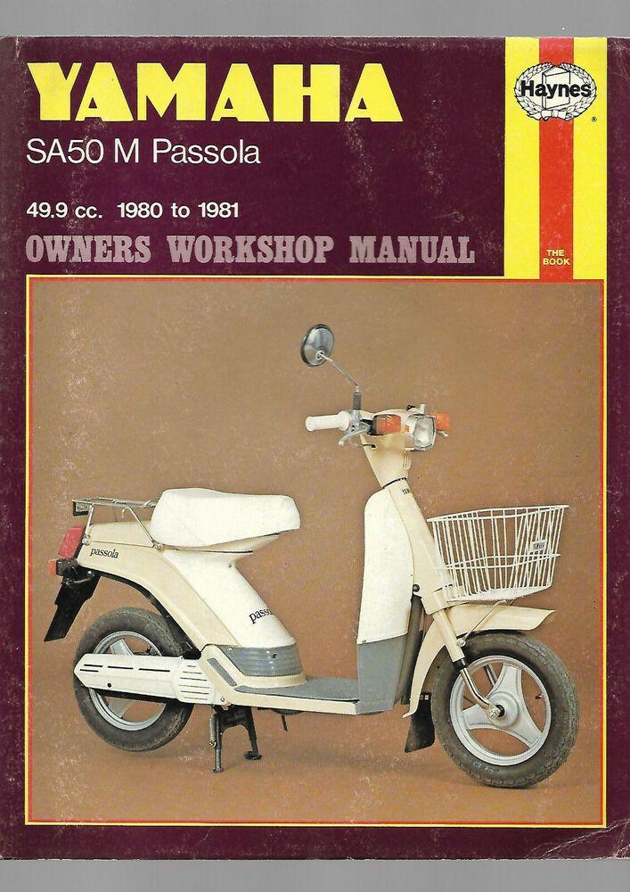 Haynes Yamaha Sa50 M Passola 49 9cc Owners Workshop Manual Maintenance Guide Yamaha パッソル 原付バイク 学生