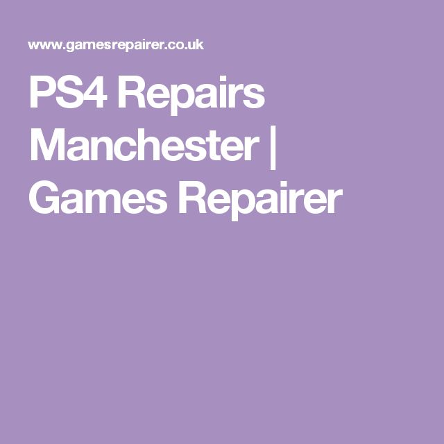 PS4 Repairs Manchester | Games Repairer