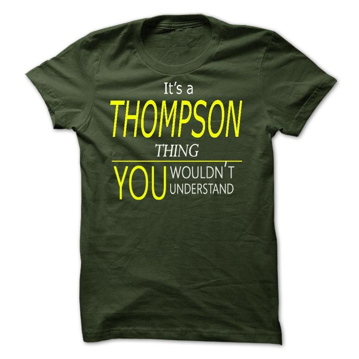 THOMPSON, Its THOMPSON Thing, you wouldnt thing