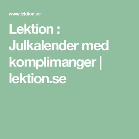 Lektion : Julkalender med komplimanger   lektion.se
