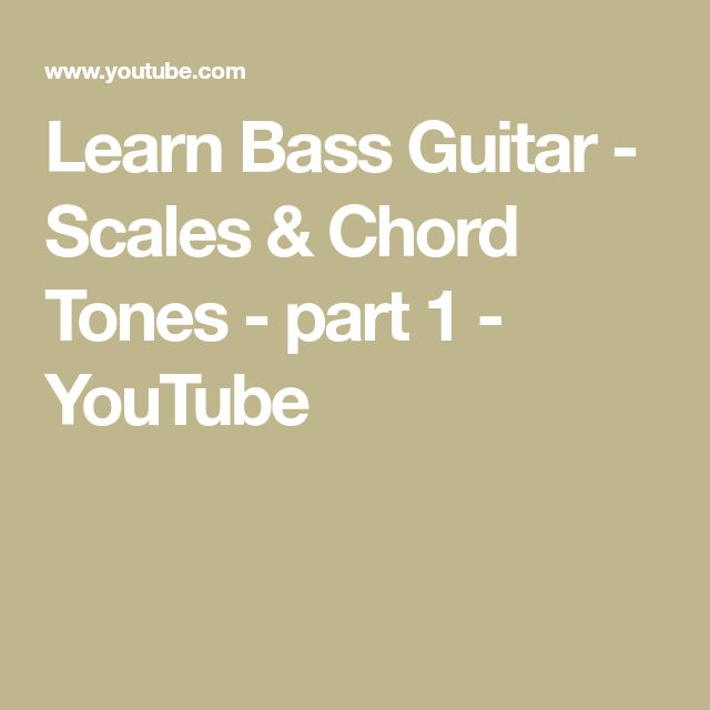 Learn Bass Guitar - Scales & Chord Tones - part 1 - YouTube