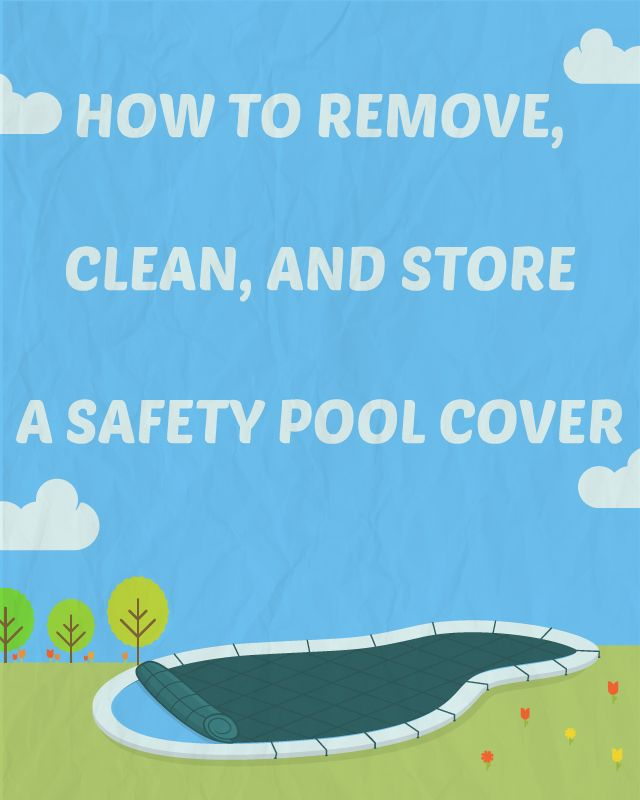 When it's time to open your inground pool, be sure you know how to remove a pool safety cover, clean, and store it by following these steps provided by Loop-Loc Safety Covers.