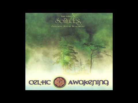 Celtic Awakening - Dan Gibson's Solitudes - YouTube