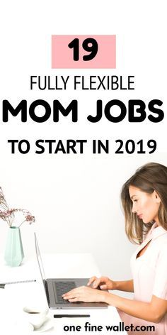19 Best Flexible Stay at Home Mom Jobs (2019) – Helpful ideas