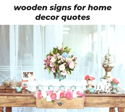 Wooden Signs For Home Decor Quotes 734 20190204102346 62
