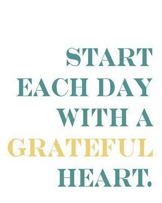 Start Each Day with a Grateful Heart. Words of Wisdom