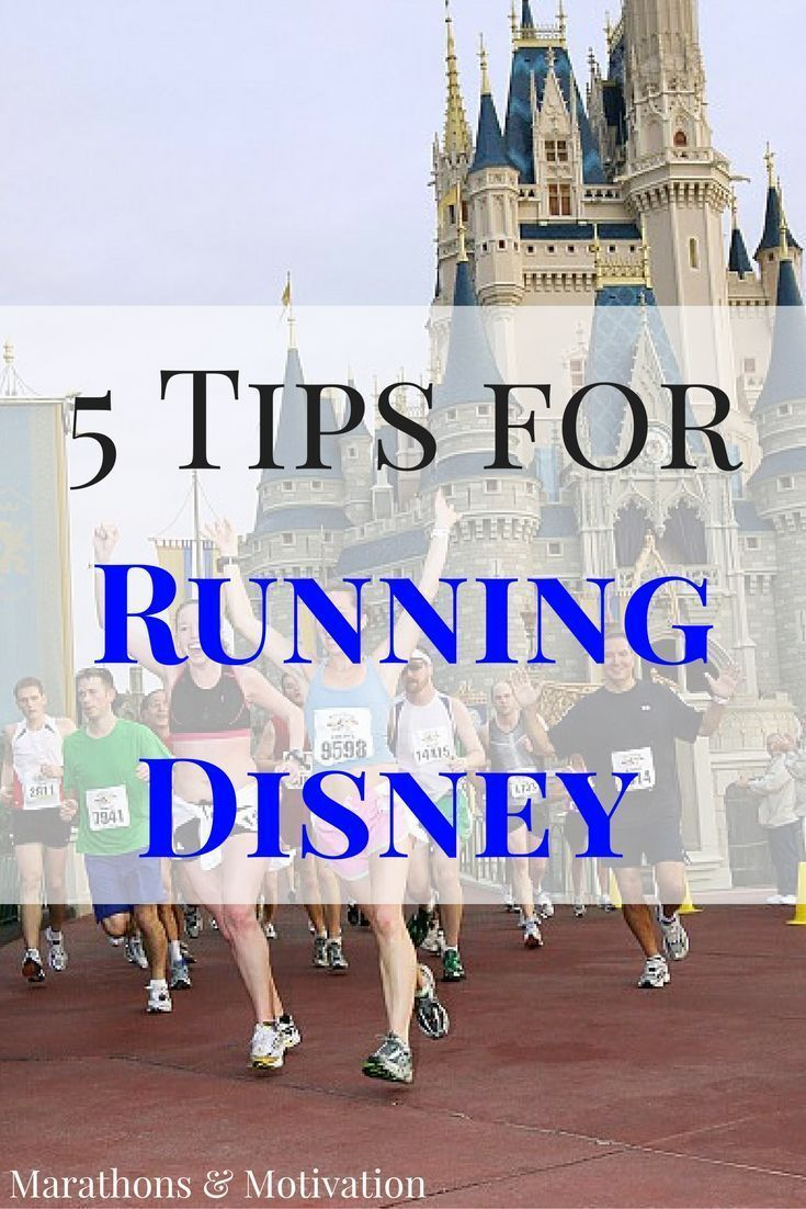 Five Tips for Running Disney - Marathons & Motivation