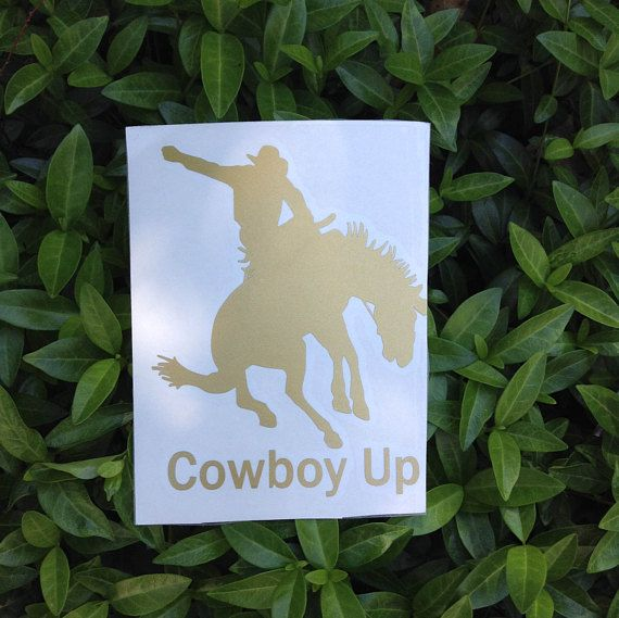 "Cowboy Up Vinyl Decal. Car Decal, Window Decal, Laptop Decal, Sticker, Rodeo, Cowboy, Cowgirl, Quote, Horse, 5"" h x 4"" w."
