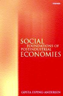 Social Foundations of Postindustrial Economies (EBOOK) http://biblioteca.cepal.org/record=b1069009~S0*spi  The Golden Age of post‐war capitalism has been eclipsed, and with it seemingly also the possibility of harmonizing equality and welfare with efficiency and jobs. Most analyses believe that the emerging post‐industrial society is overdetermined by massive, convergent forces, such as tertiarization, new technologies, all conspiring to make welfare states unsustainable in the future.