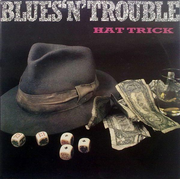 Blues 'N' Trouble - Hat Trick (Vinyl, LP, Album) at Discogs