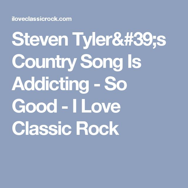 Steven Tyler's Country Song Is Addicting - So Good - I Love Classic Rock