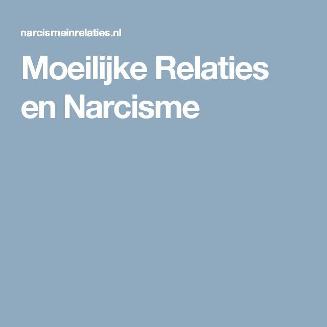 Moeilijke Relaties en Narcisme