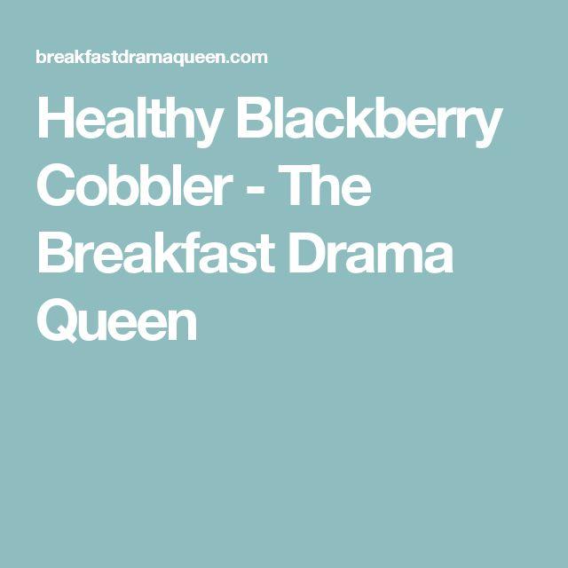 Healthy Blackberry Cobbler - The Breakfast Drama Queen