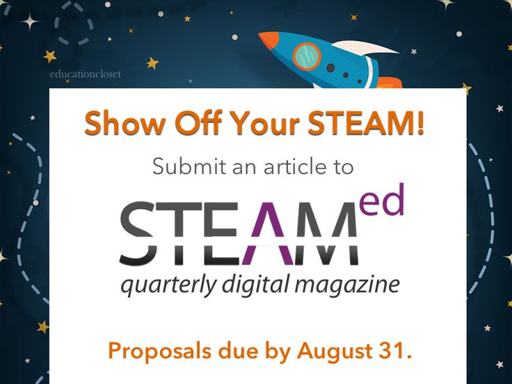 Show off your STEAM - submit an article for STEAMed Magazine!
