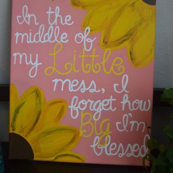 """11x14 Big Little Sorority Canvas """"In the middle of my Little mess, I forget how…"""
