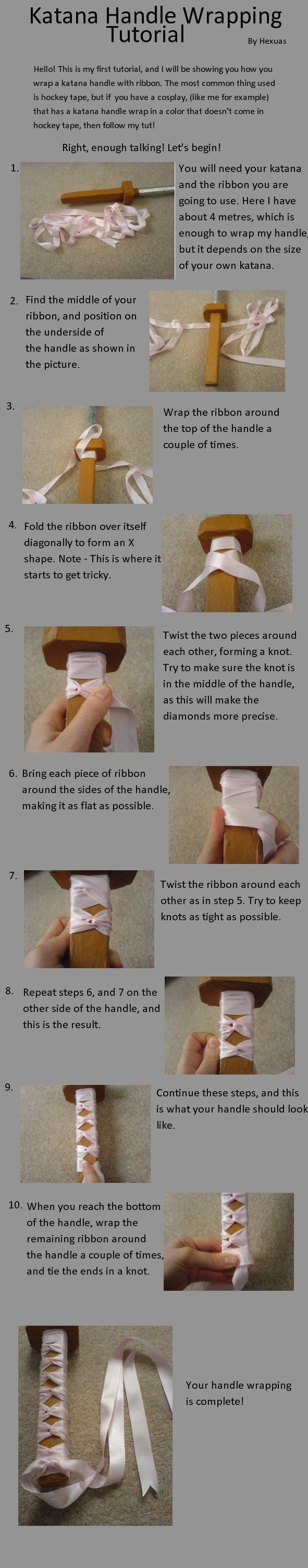 WARNING - Big File. This is a tutorial for wrapping a katana handle. I used this method, for my Bleach Cosplay, seen here. If anyone uses it, I would love it if you could link me. Any questions or ...