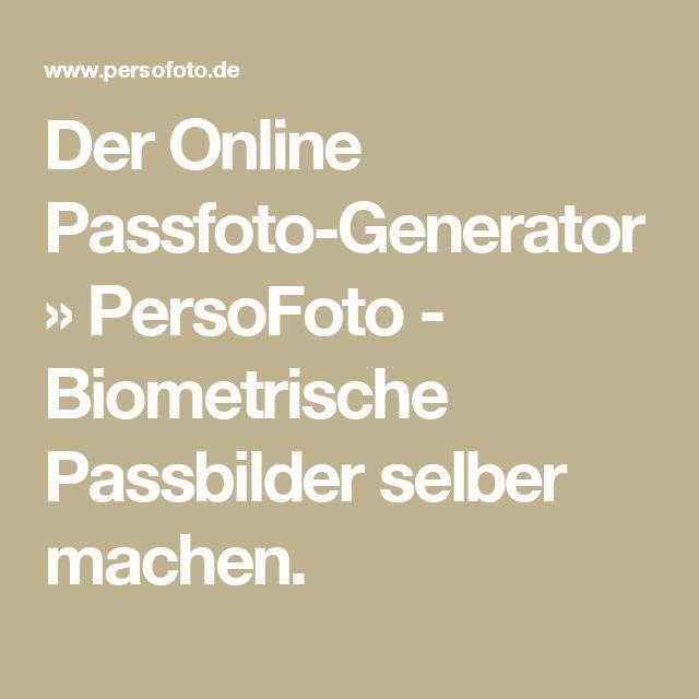 Der Online Passfoto-Generator »       PersoFoto - Biometrische Passbilder selber machen.