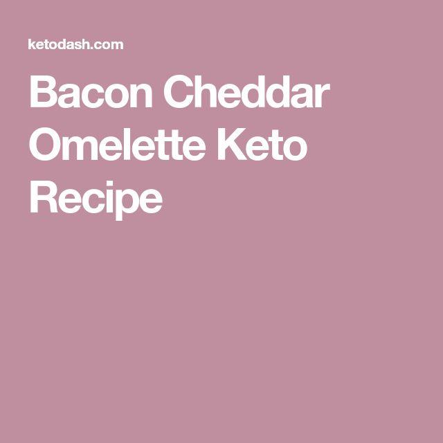 Bacon Cheddar Omelette Keto Recipe