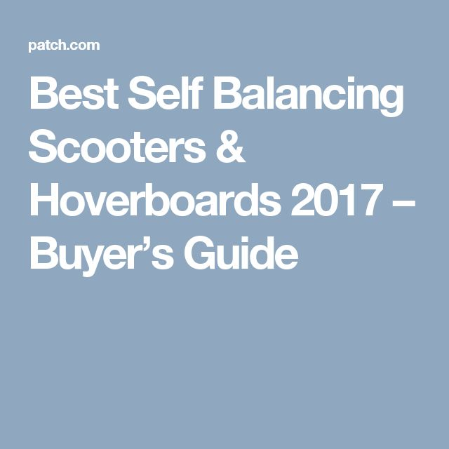 Best Self Balancing Scooters & Hoverboards 2017 – Buyer's Guide