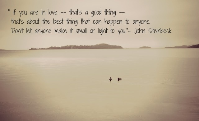 """""""if you are in love -- that's a good thing -- that's about the best thing that can happen to anyone."""""""