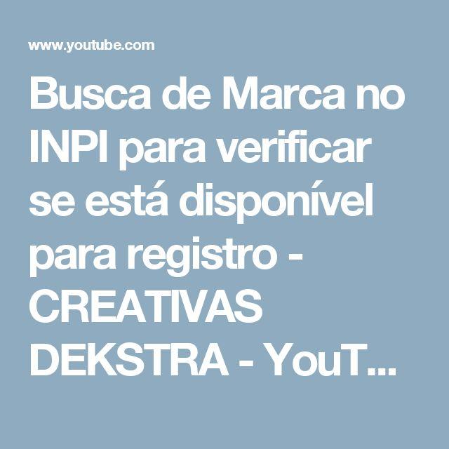 Busca de Marca no INPI para verificar se está disponível para registro - CREATIVAS DEKSTRA - YouTube