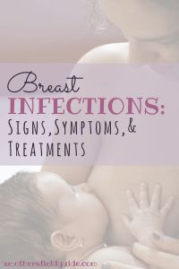 Learn the signs and symptoms of a breast infection BEFORE you encounter one!