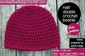 My Most Requested Hat Pattern! Half Double Crochet Beanie, 5.50 mm hook, Red Heart With Love Yarn, free crochet pattern in sizes preemie to adult large. Used for charity crochet hats, newborn hats and preemie caps. Also  works great with embellishments to make character hats! Have fun! I've finally added this design to Ravelry so if you are on Ravelry, remember to favorite and queue this design (Ravelry Link: http://www.ravelry.com/patterns/library/half-double-basic-beanie). Have fun! ♥ R