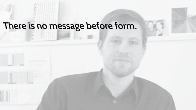 There is no message before form.–Pualus Dreibholz