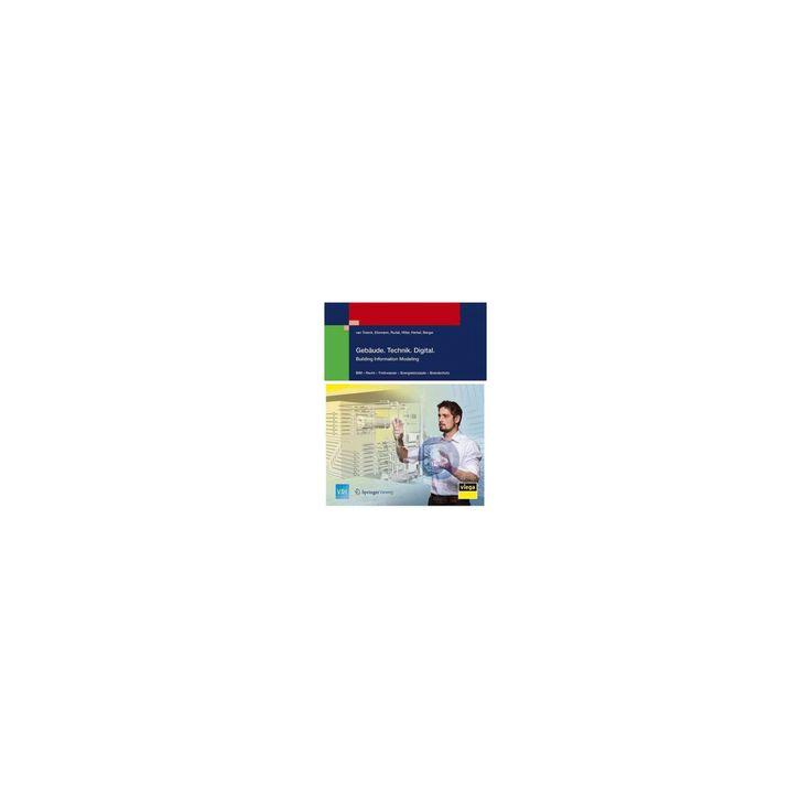 Gebäude.technik.digital. : Building Information Modeling (Hardcover) (Christoph Van Treeck)
