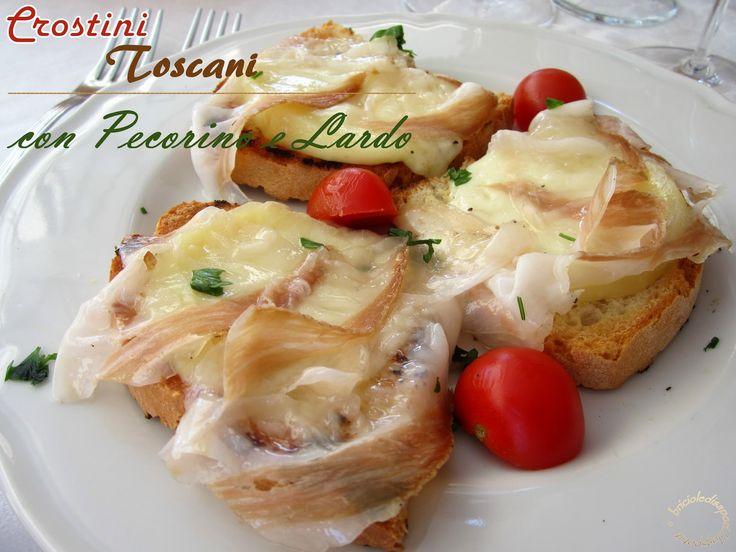 Briciole di Sapori : Crostini Toscani con pecorino di Pienza e lardo di cinta Senese ... Il paradiso è servito!