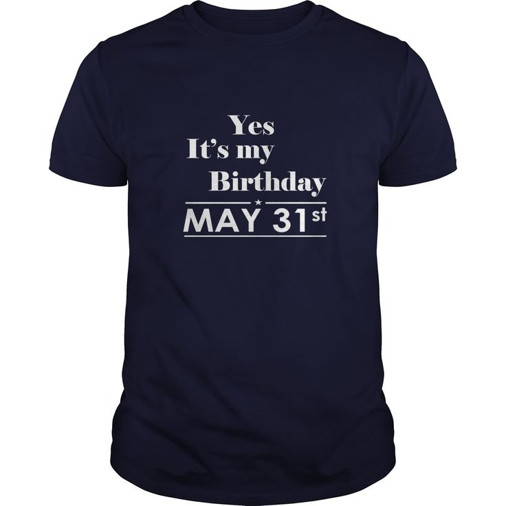 Birthday May 31 SHIRT FOR WOMENS AND MEN ,BIRTHDAY, QUEENS I LOVE MY HUSBAND ,WIFE Birthday May 31-TSHIRT BIRTHDAY Birthday May 31 yes it's my birthday