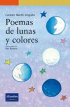 """Poemas de lunas y colores"""" es un libro de Carmen Martín Anguita con ilustraciones de Paz Rodero ."""