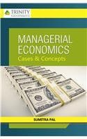 Managerial Economics: Cases and Concepts: 2nd Edition