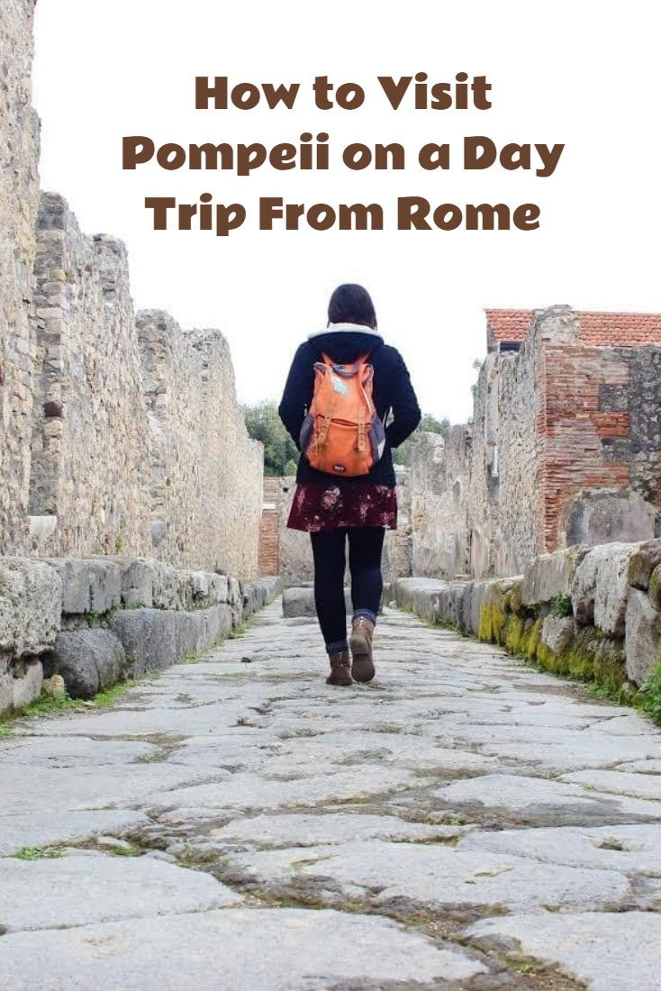 How to Visit Pompeii on a Day Trip From Rome