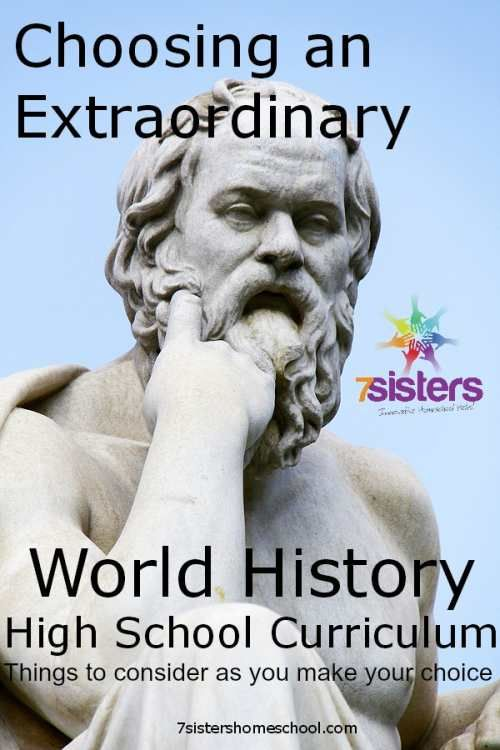 Choosing an extraordinary world history high school curriculum. 7sistershomeschool.com