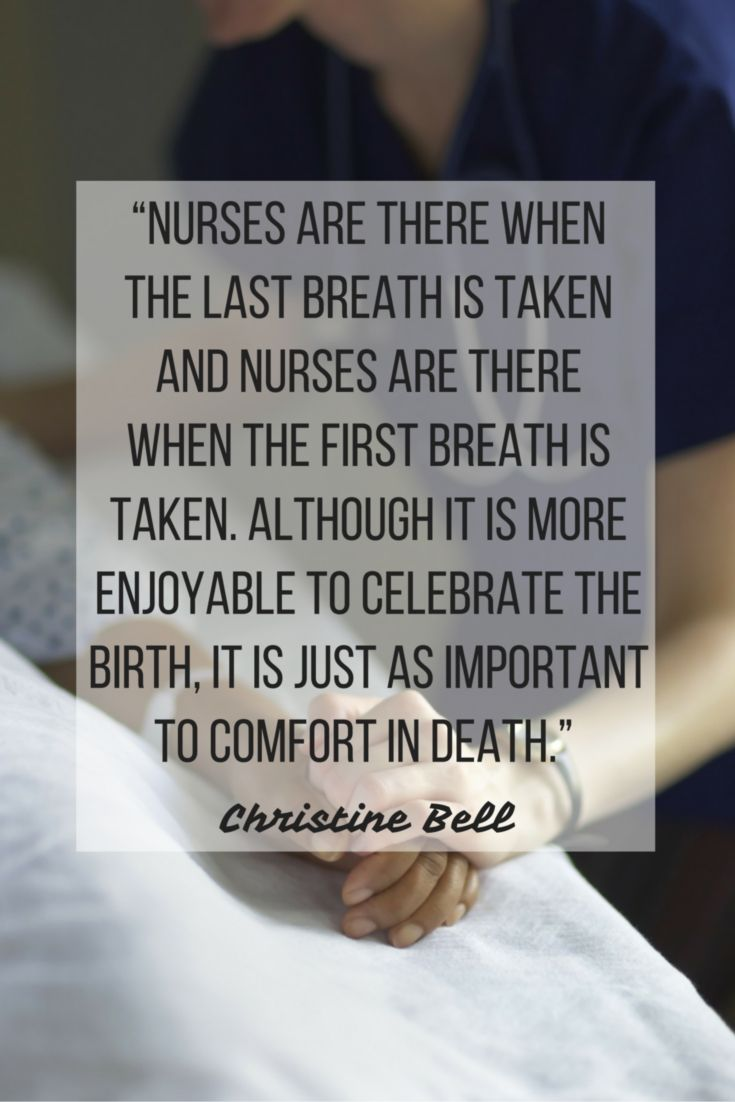 One of the true honors of nursing is to care for someone as they take their last breath.