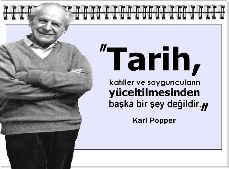 Tarih, katiller ve soyguncuların yüceltilmesinden başka bir şey değildir.    -Karl Popper